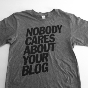 nobody-cares-about-your-blog-1
